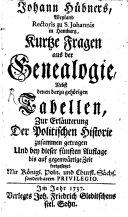 Johann Hübners, Weyland Rectoris zu S. Johannis in Hamburg, Kurtze Fragen aus der Genealogie