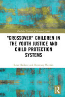Crossover  Children in the Youth Justice and Child Protection Systems