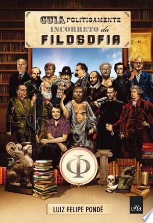 Download Guia politicamente incorreto da Filosofia Free Books - Dlebooks.net