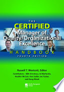 """""""The Certified Manager of Quality/Organizational Excellence Handbook, Fourth Edition"""" by Russell T. Westcott"""