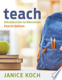 """""""Teach: Introduction to Education"""" by Janice Koch"""