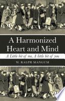 A Harmonized Heart And Mind