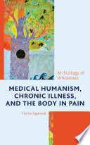 Medical Humanism  Chronic Illness  and the Body in Pain
