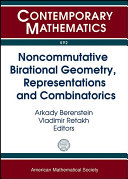 Noncommutative Birational Geometry, Representations and Combinatorics