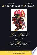 """The Shell and the Kernel: Renewals of Psychoanalysis, Volume 1"" by Nicolas Abraham, Maria Torok, Nicholas T. Rand"