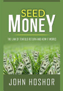 Seed Money. The Law of Tenfold Return and how it Works