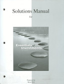 Solutions Manual for Essentials of Investments, Eighth Edition [by] Zvi Bodie, Alex Kane, Alan J. Marcus