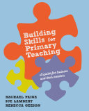 Building Skills for Effective Primary Teaching