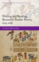 Writing and Reading Byzantine Secular Poetry, 1025-1081 [Pdf/ePub] eBook