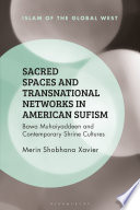 Sacred Spaces And Transnational Networks In American Sufism