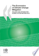The Economics Of Climate Change Mitigation Policies And Options For Global Action Beyond 2012
