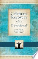 """Celebrate Recovery Daily Devotional: 366 Devotionals"" by John Baker, Johnny Baker"