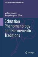 Schutzian Phenomenology and Hermeneutic Traditions