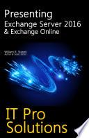 Presenting Exchange Server 2016 & Exchange Online