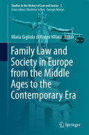 Family Law and Society in Europe from the Middle Ages to the Contemporary Era