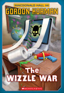 Macdonald Hall #4: The Wizzle War