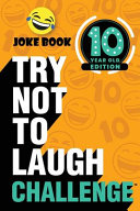 The Try Not to Laugh Challenge   10 Year Old Edition