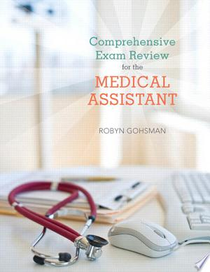 Download Comprehensive Exam Review for the Medical Assistant Free Books - Dlebooks.net