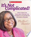 It's Not Complicated! what i Know for Sure about Helping Our Students of Color Become Successful...