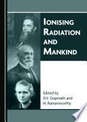 Ionising Radiation and Mankind