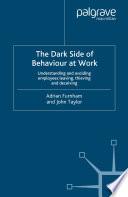 The Dark Side of Behaviour at Work