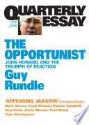Quarterly Essay 3 The Opportunist