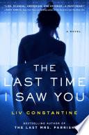 The last time I saw you : a novel