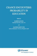Chance Encounters: Probability in Education Book
