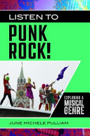 link to Listen to punk rock! : exploring a musical genre in the TCC library catalog