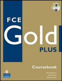 FCE gold plus. Student's book-Workbook-Exam maximiser. With key. Per le Scuole superiori. Con 2 CD Audio