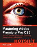 Pdf Mastering Adobe Premiere Pro CS6 Hotshot