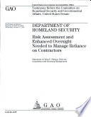 Department Of Homeland Security Risk Assessment And Enhanced Oversight Needed To Manage Reliance On Contractors Book PDF