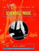 The Virgin Encyclopedia Of Seventies Music