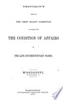 Report Of The Joint Select Committee Appointed To Inquire In To The Condition Of Affairs In The Late Insurrectionary States Book PDF