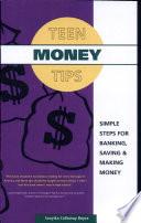 Teen Money Tips Simple Steps For Banking  Saving   Making Money Book PDF