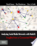 """Analyzing Social Media Networks with NodeXL: Insights from a Connected World"" by Derek Hansen, Ben Shneiderman, Marc A. Smith"