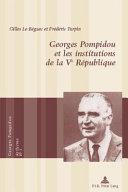 Georges Pompidou et les institutions de la Ve République