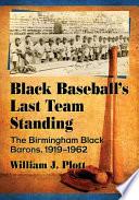 Black Baseball s Last Team Standing