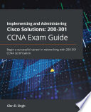 Implementing And Administering Cisco Solutions 200 301 Ccna Exam Guide Book PDF