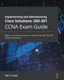 Pdf Implementing and Administering Cisco Solutions: 200-301 CCNA Exam Guide Telecharger