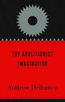 The Abolitionist Imagination