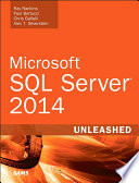 """Microsoft SQL Server 2014 Unleashed: Micro SQL Serve 2014 Unlea"" by Ray Rankins, Paul Bertucci, Chris Gallelli, Alex T. Silverstein"