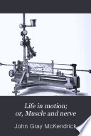 Life in motion  or  Muscle and nerve