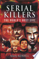 Serial Killers The World S Most Evil