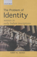 The Problem of Identity: Women in Early Indian Inscriptions by Kirit K. Shah