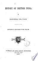 History of British India Continued to the Close of the Year 1854 by Hugh Murray