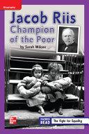 Reading Wonders Leveled Reader Jacob Riis  Champion of the Poor  ELL Unit 3 Week 3 Grade 4