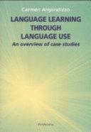 Language Learning Through Language Use