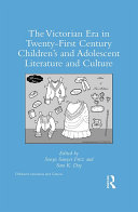 The Victorian Period in Twenty-First Century Children's and Adolescent Literature and Culture