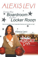 Alexis Levi  Boardroom To The Locker Room